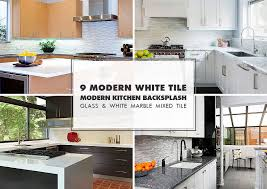 Modern Backsplash Kitchen 9 White Modern Backsplash Ideas Glass Marble Mosaic Tile