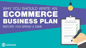 e commerce business how to write a e commerce business plan for your startup