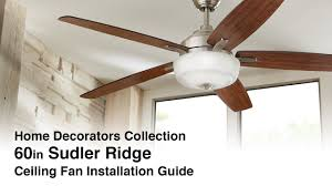 home decorators collection com how to install the 60 in sudler ridge ceiling fan by home