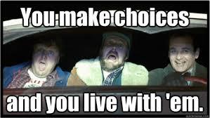 Bill Murray Groundhog Day Meme - i made a meme you make choices and you live with em groundhog