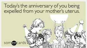 todays anniversary being expelled birthday ecard someecards jpg