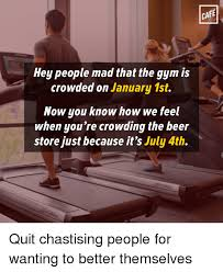 Memes Cafe - cafe hey people mad that the gym is crowded on january 1st now you
