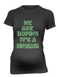 Diy Maternity Halloween Shirt We Are Hoping It U0027s A Dinosaur Maternity Tee Funny