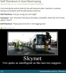 Self Checkout Meme - not always right and skynet by le flemard meme center