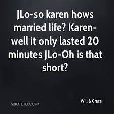 Short Marriage Quotes Will U0026 Grace Marriage Quotes Quotehd