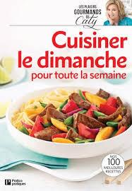 le pour cuisine cuisiner le dimanche pour toute la semaine by éditions pratico