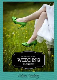 becoming a wedding planner how to become a great wedding planner culture weddings pr firm