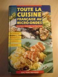 cuisiner au micro onde toute la cuisine française au micro ondes babelio