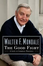 Good Fight The Good Fight Ebook By Walter Mondale David Hage Official