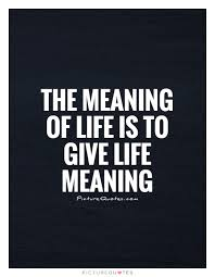the meaning of is to give meaning picture quotes