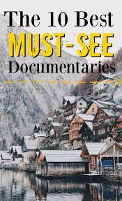 the ultimate list of best documentaries to watch documentary