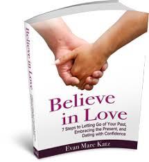 Believe In Love   Dating Coach   Evan Marc Katz   Understand Men      Believe In Love