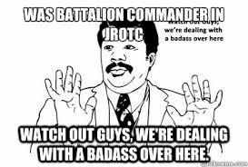 Watch Out Guys Meme - was battalion commander in jrotc watch out guys we re dealing