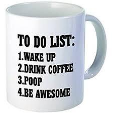 Funny Coffee Mugs Amazon Com Willcallyou Coffee Mug To Do List 11 Oz Kitchen