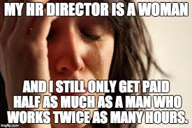 Hr Memes - a whopping 71 of all human resources positions are held by women