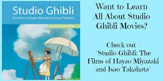 all about studio ghibli movies films of hayao miyazaki and isao
