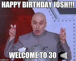 Happy Birthday 30 Meme - dr evil laser meme imgflip