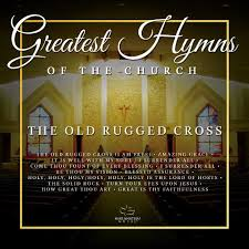 The Old Rugged Cross Music Greatest Hymns Of The Church U0027the Old Rugged Cross U0027 Maranatha