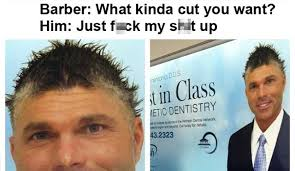 Haircut Meme - these 22 haircuts from the barber what you want meme are insane