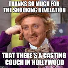 Casting Couch Meme - now i know your a spacker but stop talking s