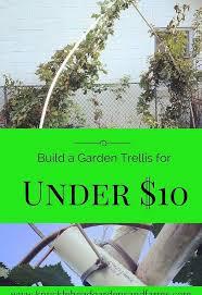 build a garden trellis for under 10 hometalk