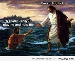 Funny Jesus Meme - 23 very funny surfing meme images and photos of all the time
