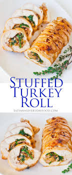 stuffed turkey roll tatyanas everyday food