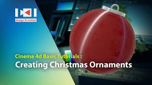 creating christmas ornaments in cinema 4d basic tutorials youtube