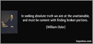Seeking Quotes In Seeking Absolute We Aim At The Unattainable And Must Be