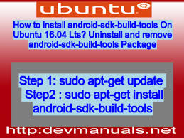 android build tools to install android sdk build tools on ubuntu 16 04 lts uninstall