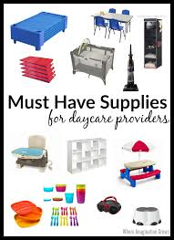 must have supplies for home daycare providers where imagination