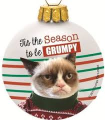 a grumpy ornament get grumpy