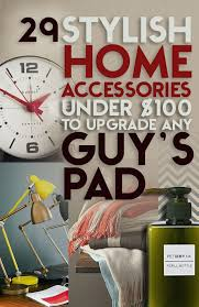 Bachelor Pad Home Decor It Doesn U0027t Take A Lot Of Money To Add A Lot Of Style To Your Space
