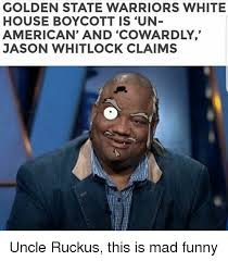 Uncle Ruckus Memes - golden state warriors white house boycott is un american and