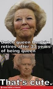 Queen Elizabeth Meme - queen elizabeth about dutch queen s retirement queen elizabeth
