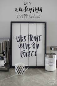 sign painting tips this home runs on coffee lemon thistle