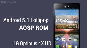 rom android install android 5 1 lollipop aosp rom on lg optimus 4x hd naldotech