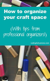 how to organize your craft room tips from pros cutting for