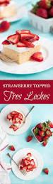 strawberry topped tres leches cake garnish u0026 glaze