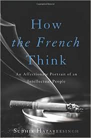 livre de cuisine fran軋ise en anglais how the think an affectionate portrait of an intellectua
