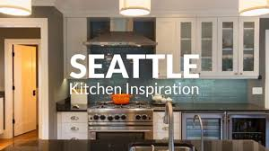 seattle kitchen inspiration youtube