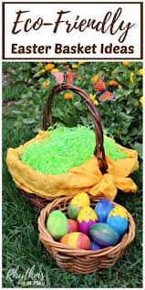 ideas for easter baskets for adults eco friendly easter basket tips and ideas rhythms of play