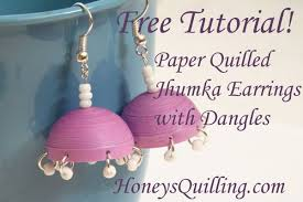 how to make jhumka earrings how to make paper quilled jhumka earrings with dangles free