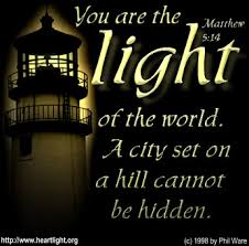 Let The Light Shine We Are The Light Of The World We Are The City On The Hill And We