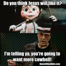 Christian Christmas Memes - more cowbell christmas meme christmas memes christian memes