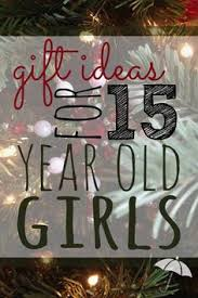 top gifts for 15 year 15 years birthdays and gift
