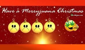 Happy Holidays Meme - have a merryjuana christmas stoner happy holidays pics weed memes
