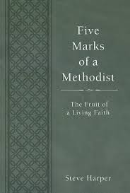 five marks of a methodist the fruit of a living faith wesley