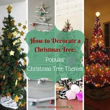 how to decorate a christmas tree 4 popular christmas tree themes