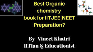 best organic chemistry book for iitjee neet preparation by
